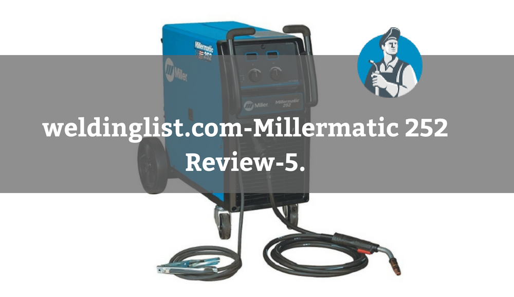 weldinglist.com-Millermatic 252 Review-5.
